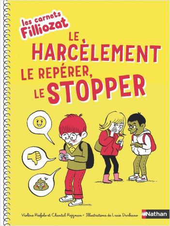 Le harcèlement le repérer, le stopper - Les carnets Filliozat -Dès 6 ans