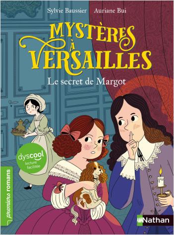 Dyscool - Mystères à Versailles - Le secret de Margot - Roman historique - De 7 à 11 ans