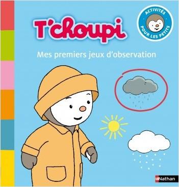 T'choupi : Mes premiers jeux d'observation - Dès 1 an et demi
