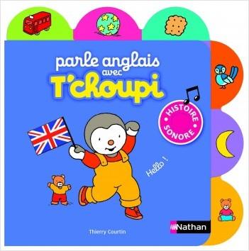 L'anglais avec T'choupi - Dès 1 an
