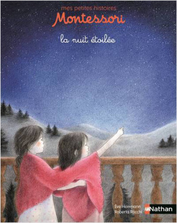 Mes petites histoires Montessori - La nuit étoilée - Dès 3 ans