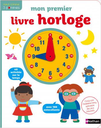 Mon premier livre-horloge - apprendre l'heure et la notion de temps pour les enfants dès 4 ans