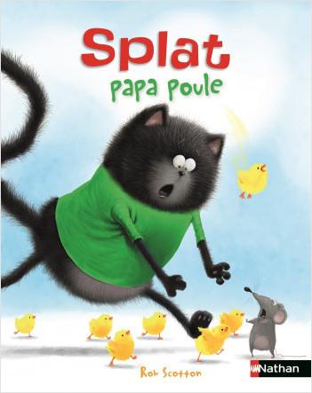 Splat Papa poule - Album pour enfant dès 4 ans