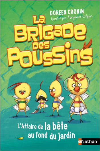La Brigade des Poussins : L'affaire de la bête au fond du jardin