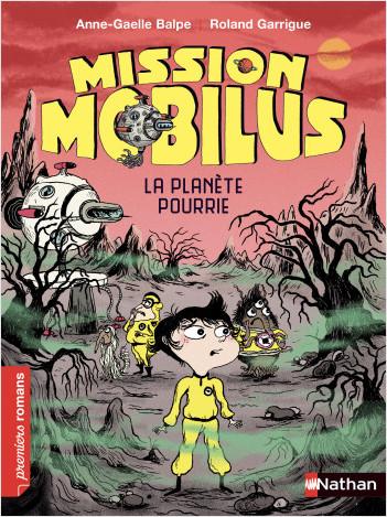 Mission Mobilus, la planète pourrie - Roman Science-Fiction - De 7 à 11 ans