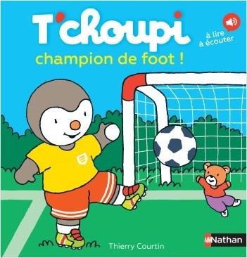 T'choupi champion de foot - Dès 2 ans