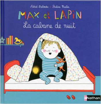 Max et Lapin, la cabane de nuit - Dès 2 ans