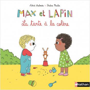 Max et Lapin, la tarte à la colère - Dès 2 ans