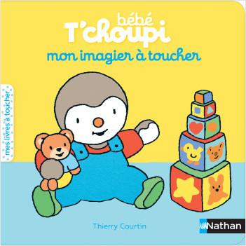 Mon imagier à toucher de bébé T'choupi