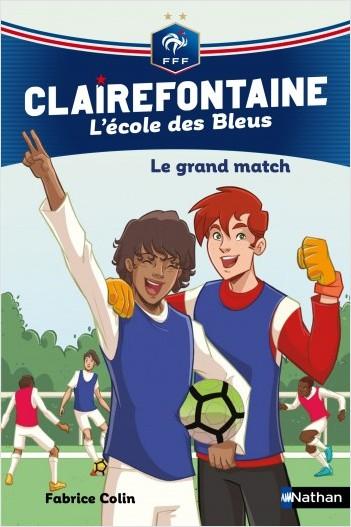 Clairefontaine, L'école des Bleus - Le grand match - Fédération Française de Football - Dès 8 ans