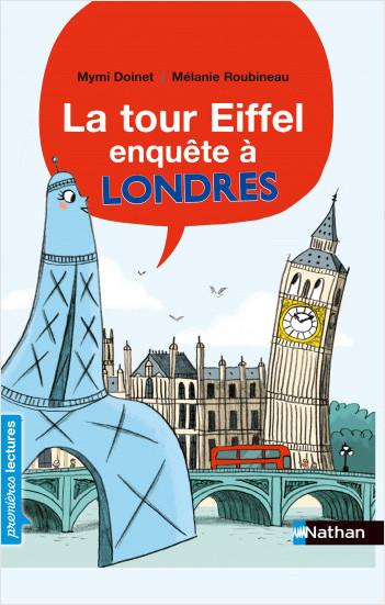 La tour Eiffel -  enquête à Londres - Première lecture CP - Dès 6 ans