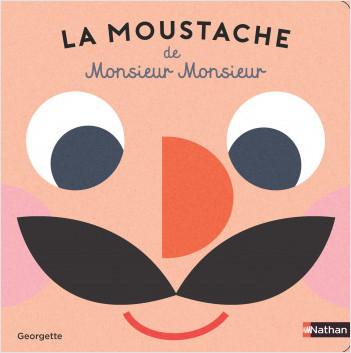 La moustache de Monsieur Monsieur - Dès 2 ans