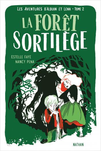 La forêt sortilège - Les aventures d'Alduin et Léna - Tome 2 - Roman aventure dès 9 ans - NATHAN Jeunesse