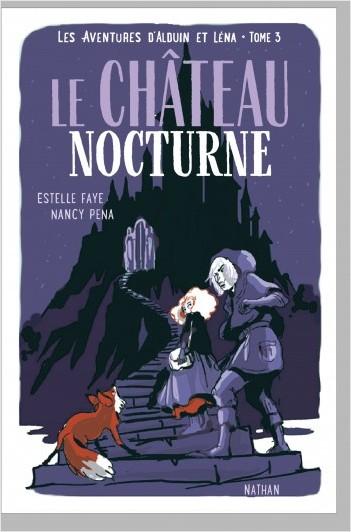 Le château nocturne - Les aventures d'Alduin et Léna - Tome 3 - Roman aventure dès 9 ans - NATHAN Jeunesse