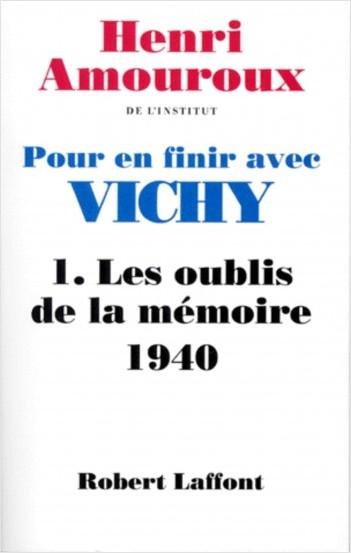 Pour en finir avec Vichy - T1 - Les oublis de la mémoire
