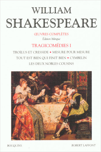 Oeuvres complètes - Tragicomédies - Tome 1 - Édition bilingue francais-anglais
