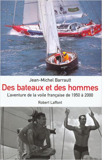 Des bateaux et des hommes, l'aventure de la voile française de 1950 à nos jours
