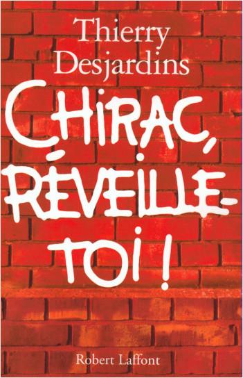 Chirac, réveille-toi