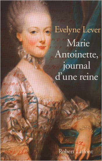 Marie Antoinette, diary of a queen