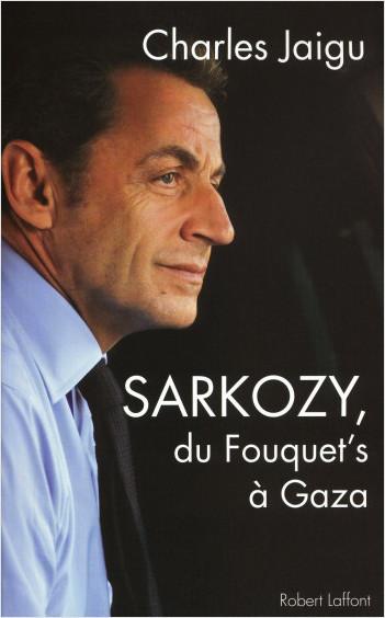 Sarkozy, du Fouquet's à Gaza