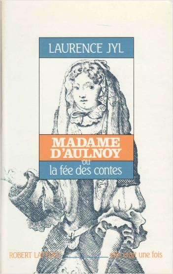 Madame d'Aulnoy ou la Fée des contes
