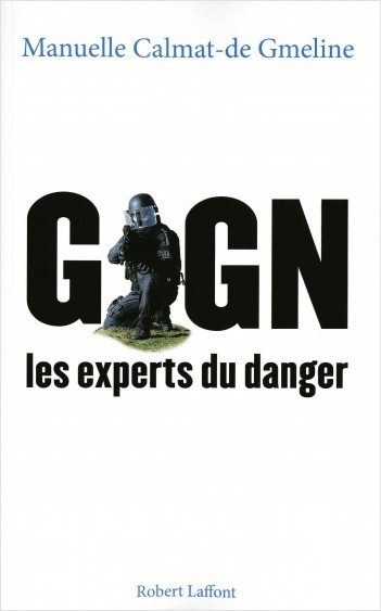 GIGN, les experts du danger
