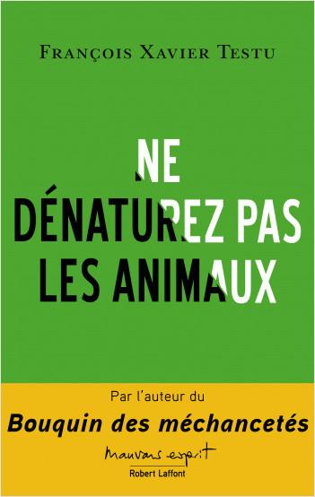 Ne dénaturez pas les animaux