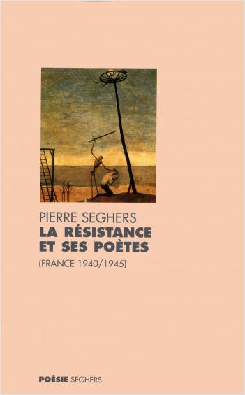 La Résistance et ses poètes (France 1940-1945) - NE