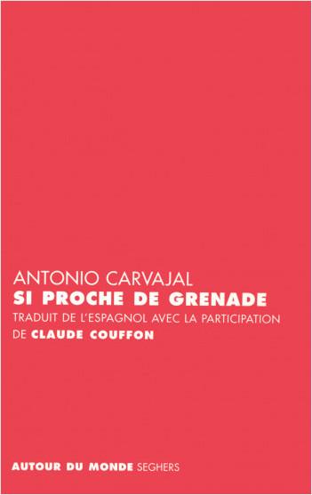 Si proche de Grenade - Edition bilingue
