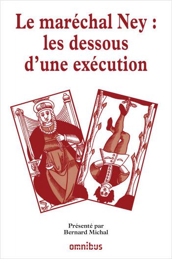 Le maréchal Ney : les dessous d'une exécution