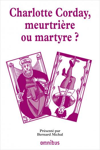 Charlotte Corday, meurtrière ou martyre ?