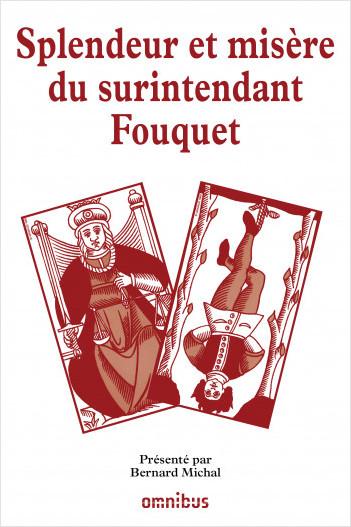 Splendeur et misère du surintendant Fouquet
