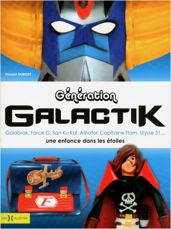 Génération Galactik, de Goldorak à Capitaine Flam