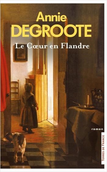 Le Coeur en Flandre (Nouvelle édition)