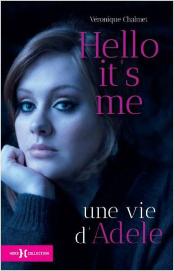 Hello it's me, une vie d'Adele