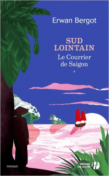 Sud lointain T1 - Le Courrier de Saïgon