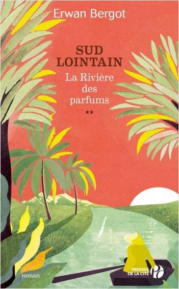Sud lointain T2 - La Rivière des parfums