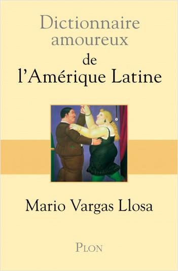 Dictionnaire amoureux de l'Amérique latine