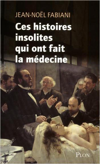 Ceshistoires insolites qui ont fait la médecine