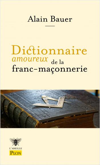 Dictionnaire amoureux de la franc-maçonnerie