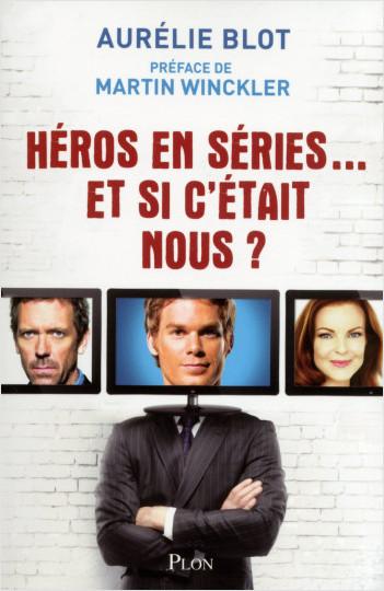 Héros en séries... Et si c'était nous ?