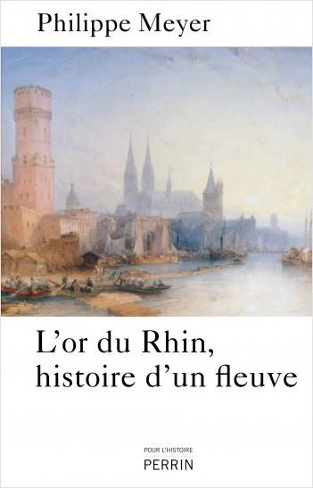 L'or du Rhin, histoire d'un fleuve