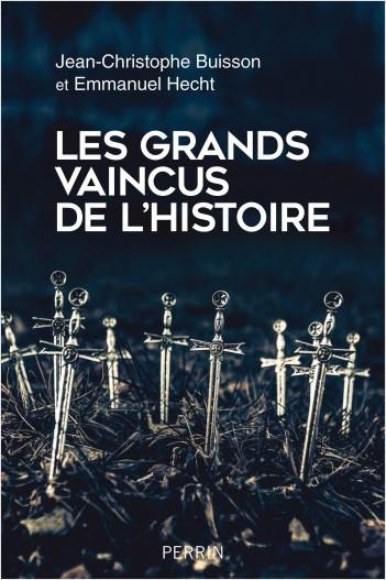 Les grands vaincus de l'histoire