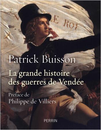 La grande histoire des guerres de Vendée