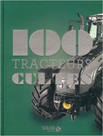 Les 100 cultes - Tracteurs
