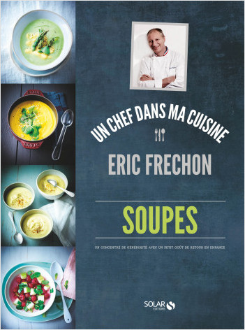 Soupes - Eric Fréchon