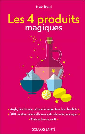 Les 4 produits magiques: citron, vinaigre, bicarbonate et argile