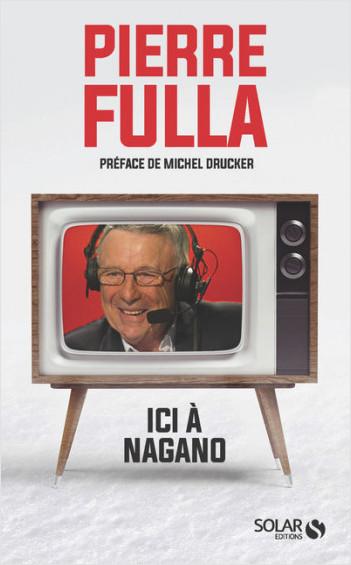 """Pierre Fulla : """"Ici à Nagano..."""""""