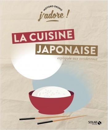 J'adore ! La cuisine japonaise expliquée aux occidentaux