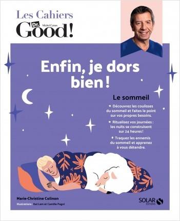 Les cahiers Dr Good. Enfin, je dors bien !